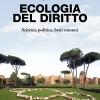 """E'possibile una """"ecologia del diritto""""? Scienza e politica dei beni comuni alla Biennale Democrazia"""