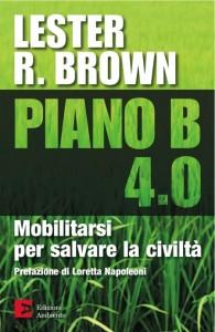 """La copertina del libro """"Piano B"""" di Lester Brown, Courtesy of Edizioni Ambiente"""