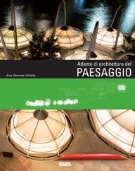 Atlante di architettura del paesaggio, Courtesy of Logos edizioni